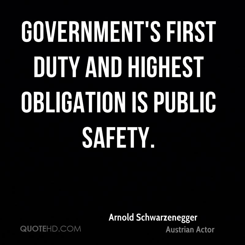 Government's first duty and highest obligation is public safety.