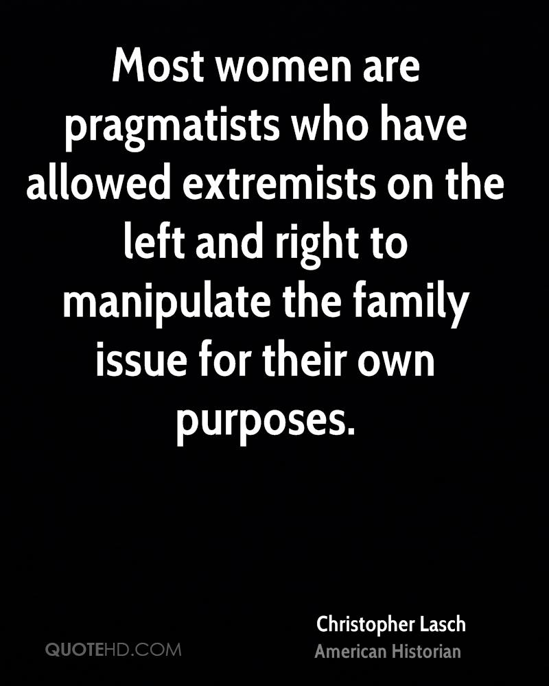 Most women are pragmatists who have allowed extremists on the left and right to manipulate the family issue for their own purposes.