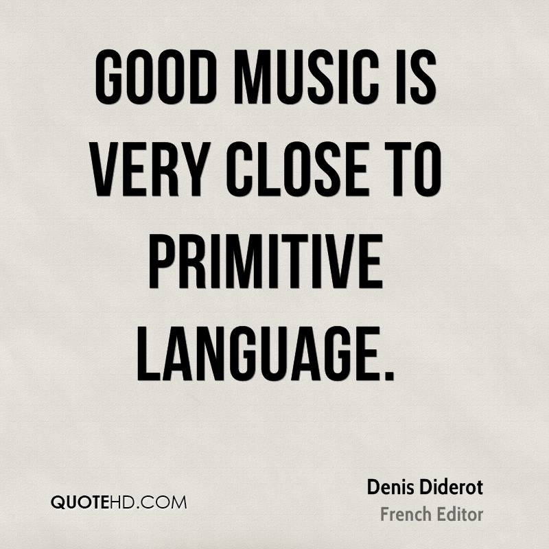 Good music is very close to primitive language.