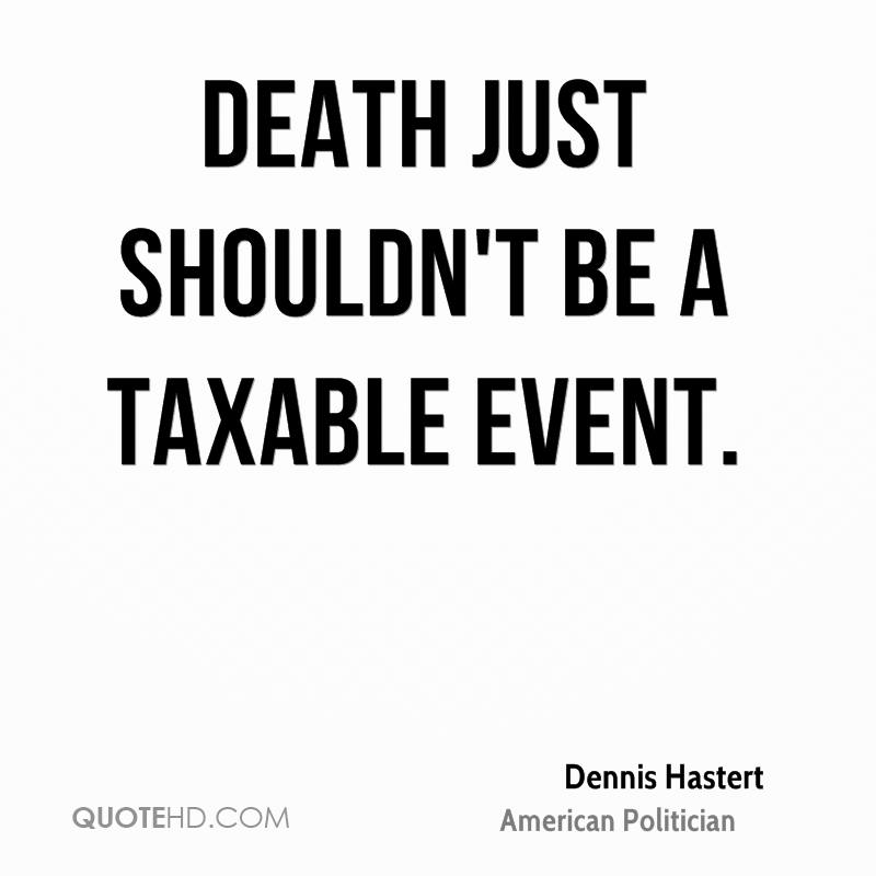Death just shouldn't be a taxable event.