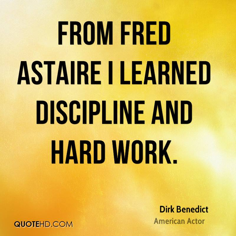 From Fred Astaire I learned discipline and hard work.
