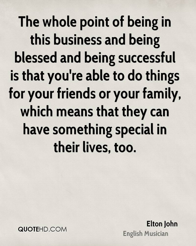 Quotes About Friends Being Family Elton John Family Quotes  Quotehd
