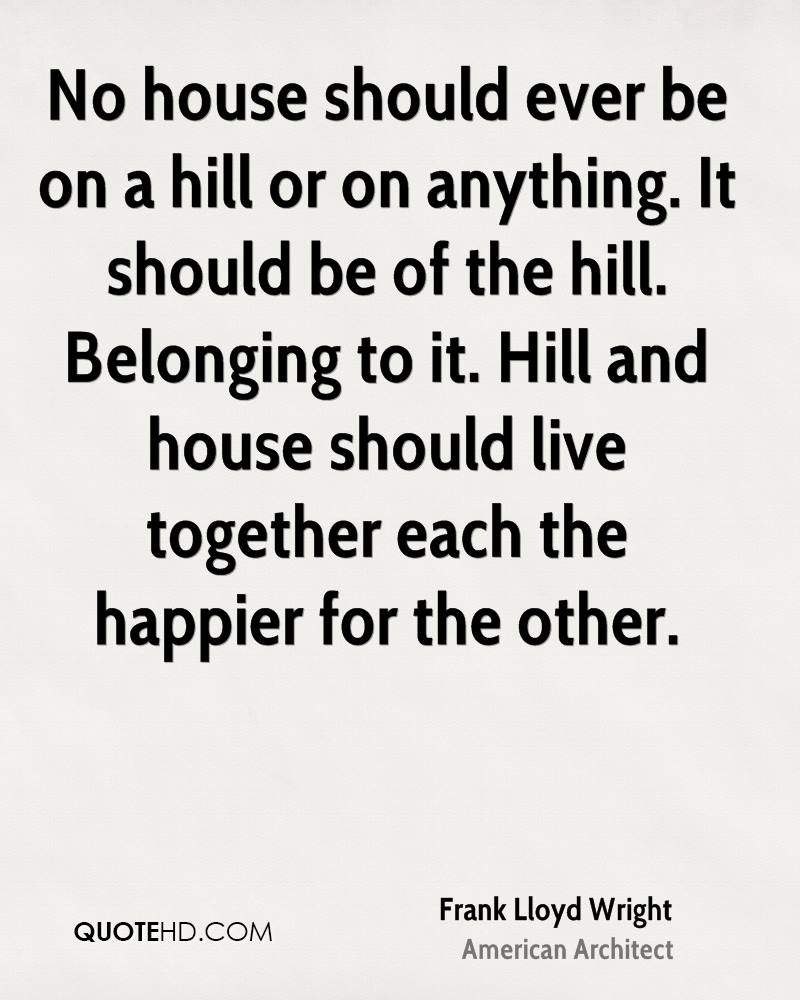 Exceptionnel No House Should Ever Be On A Hill Or On Anything. It Should Be Of