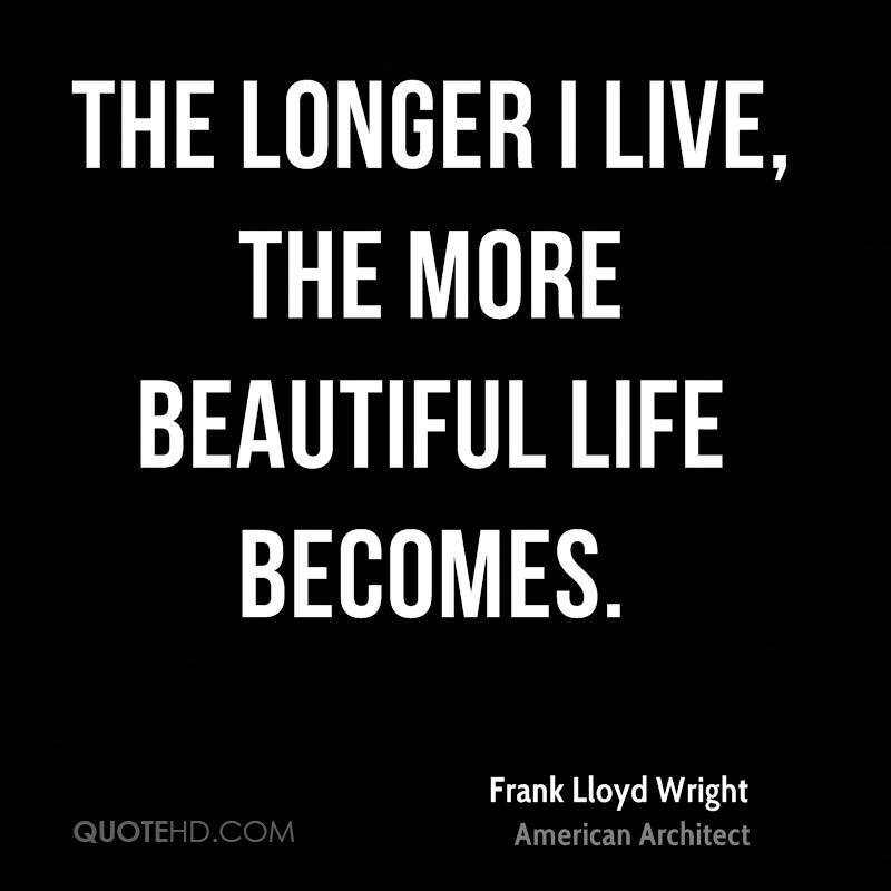 Frank Lloyd Wright Quotes Frank Lloyd Wright Life Quotes  Quotehd
