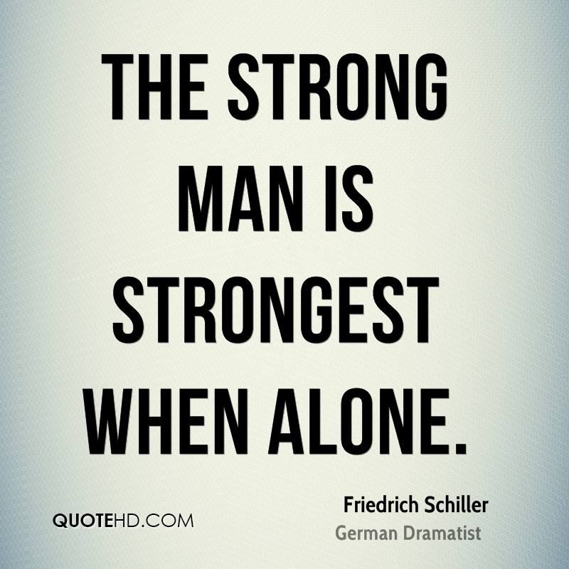 Strong Man Quotes Extraordinary Friedrich Schiller Quotes  Quotehd