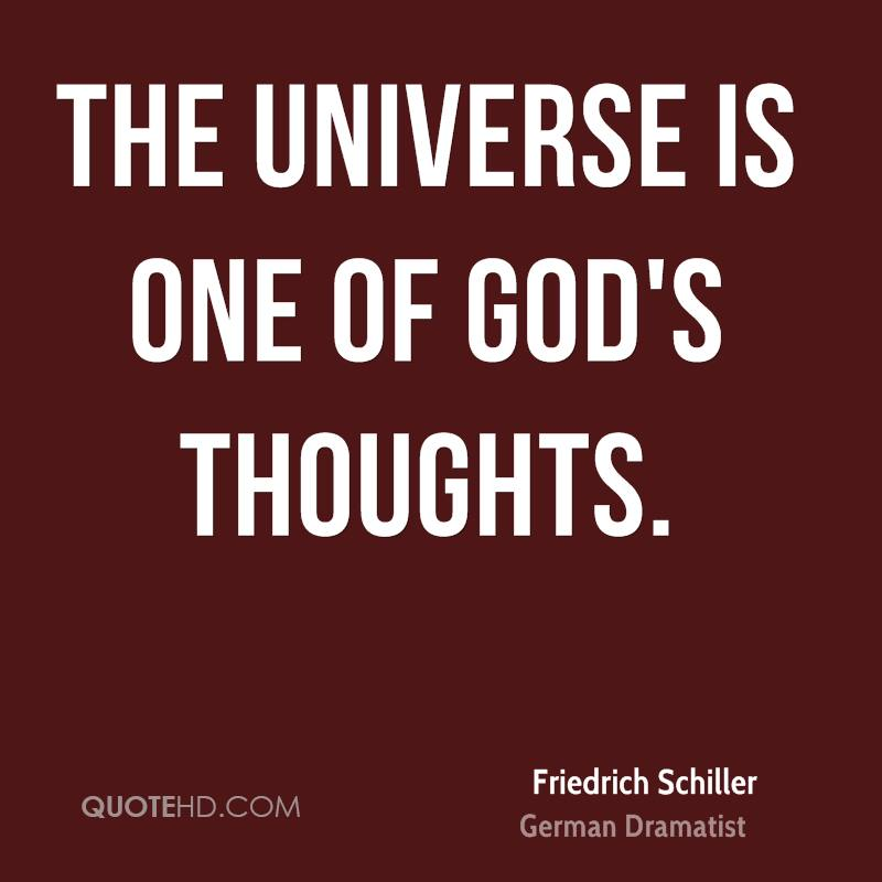 The universe is one of God's thoughts.