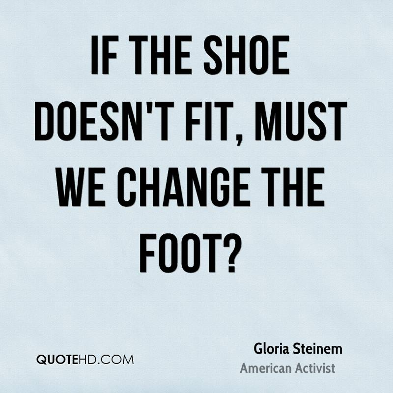 If the shoe doesn't fit, must we change the foot?