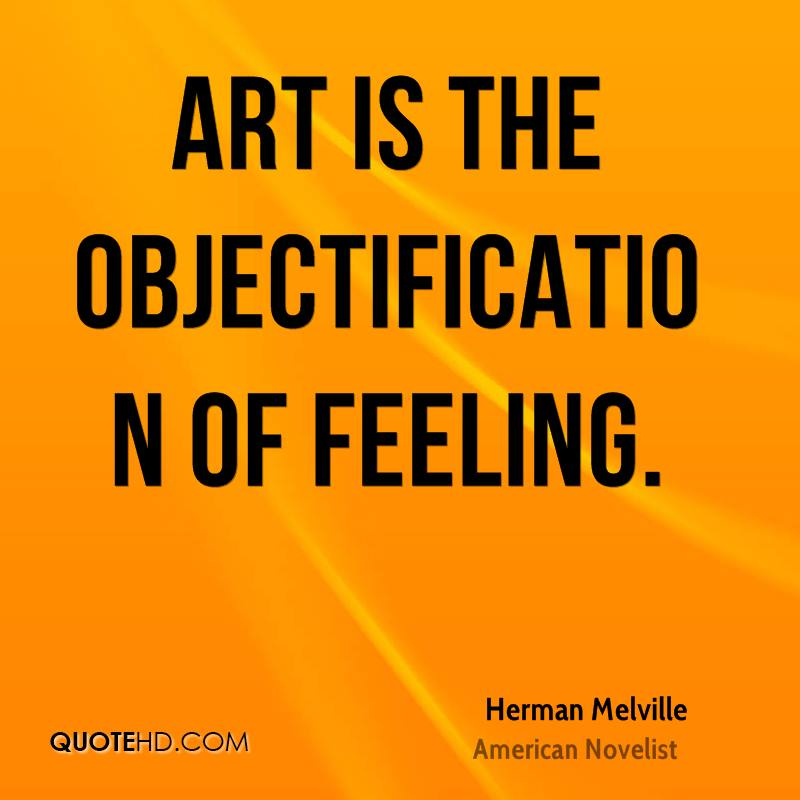 Art is the objectification of feeling.