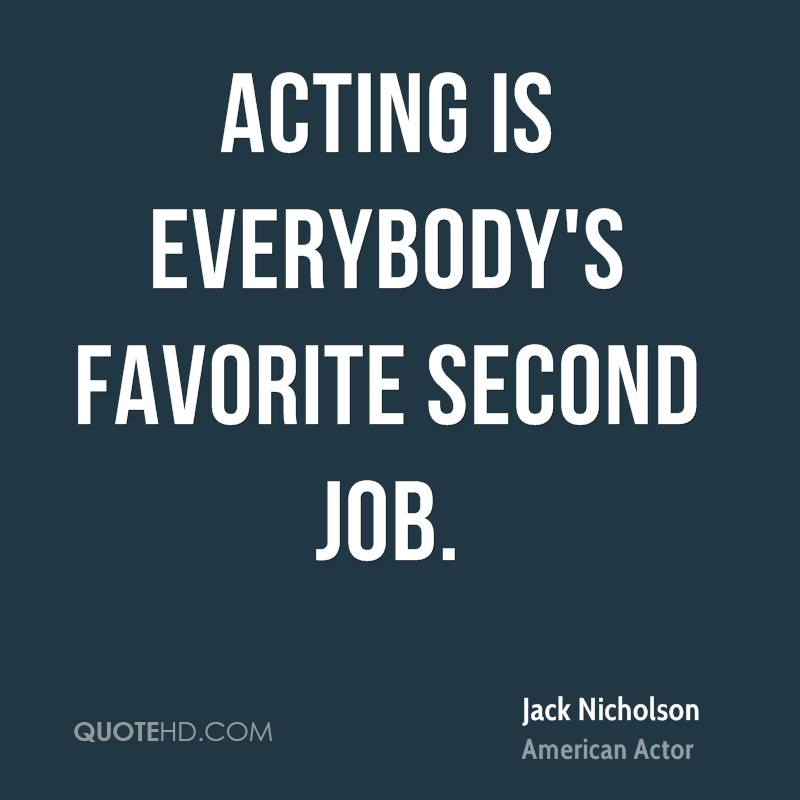 Acting is everybody's favorite second job.