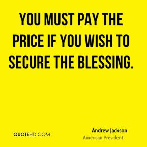 You must pay the price if you wish to secure the blessing.