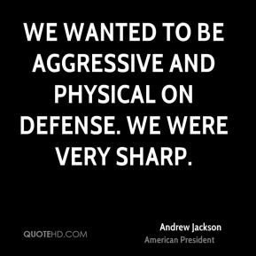 We wanted to be aggressive and physical on defense. We were very sharp.