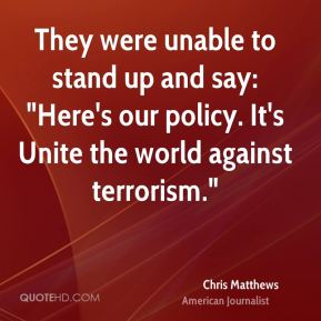 "They were unable to stand up and say: ""Here's our policy. It's Unite the world against terrorism."""