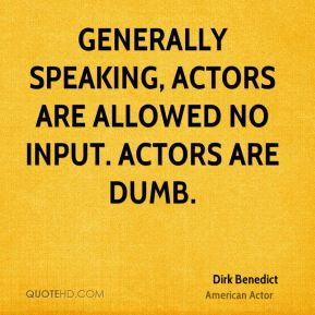 Generally speaking, actors are allowed NO input. Actors are dumb.