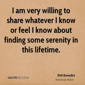 I am very willing to share whatever I know or feel I know about finding some serenity in this lifetime.