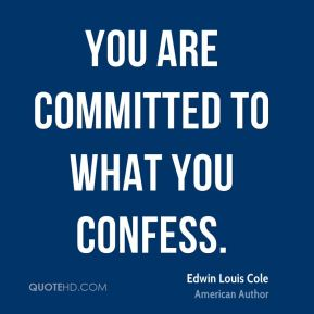 You are committed to what you confess.