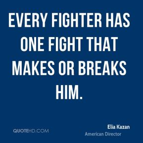 Every fighter has one fight that makes or breaks him.