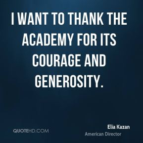 I want to thank the Academy for its courage and generosity.