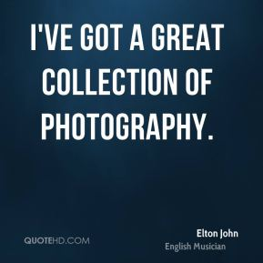 I've got a great collection of photography.