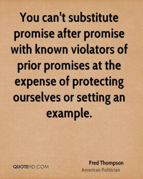 You can't substitute promise after promise with known violators of prior promises at the expense of protecting ourselves or setting an example.