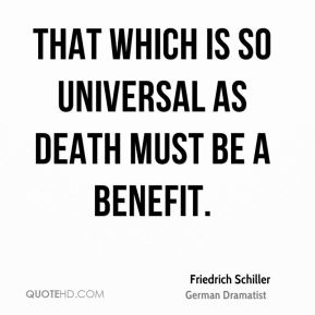 That which is so universal as death must be a benefit.