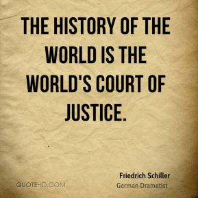 The history of the world is the world's court of justice.