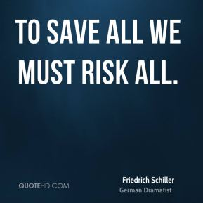 To save all we must risk all.