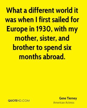What a different world it was when I first sailed for Europe in 1930, with my mother, sister, and brother to spend six months abroad.