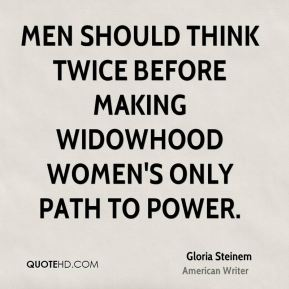 Men should think twice before making widowhood women's only path to power.