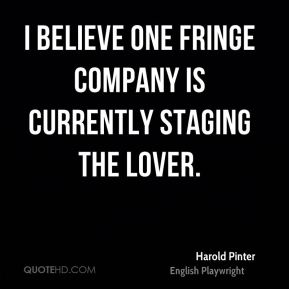 I believe one fringe company is currently staging The Lover.