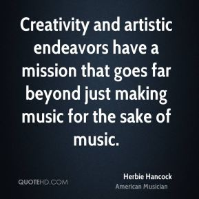 Creativity and artistic endeavors have a mission that goes far beyond just making music for the sake of music.