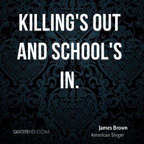 Killing's Out and School's In.