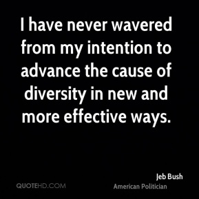 I have never wavered from my intention to advance the cause of diversity in new and more effective ways.