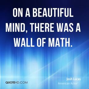On A Beautiful Mind, there was a wall of math.