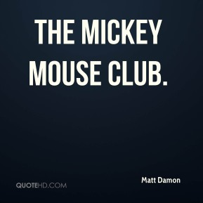 The Mickey Mouse Club.