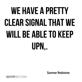 We have a pretty clear signal that we will be able to keep UPN.