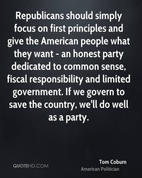 Republicans should simply focus on first principles and give the American people what they want - an honest party dedicated to common sense, fiscal responsibility and limited government. If we govern to save the country, we'll do well as a party.