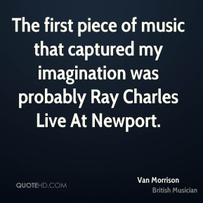 The first piece of music that captured my imagination was probably Ray Charles Live At Newport.