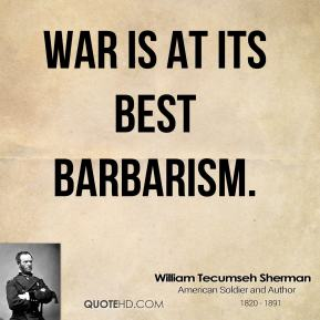 War is at its best barbarism.