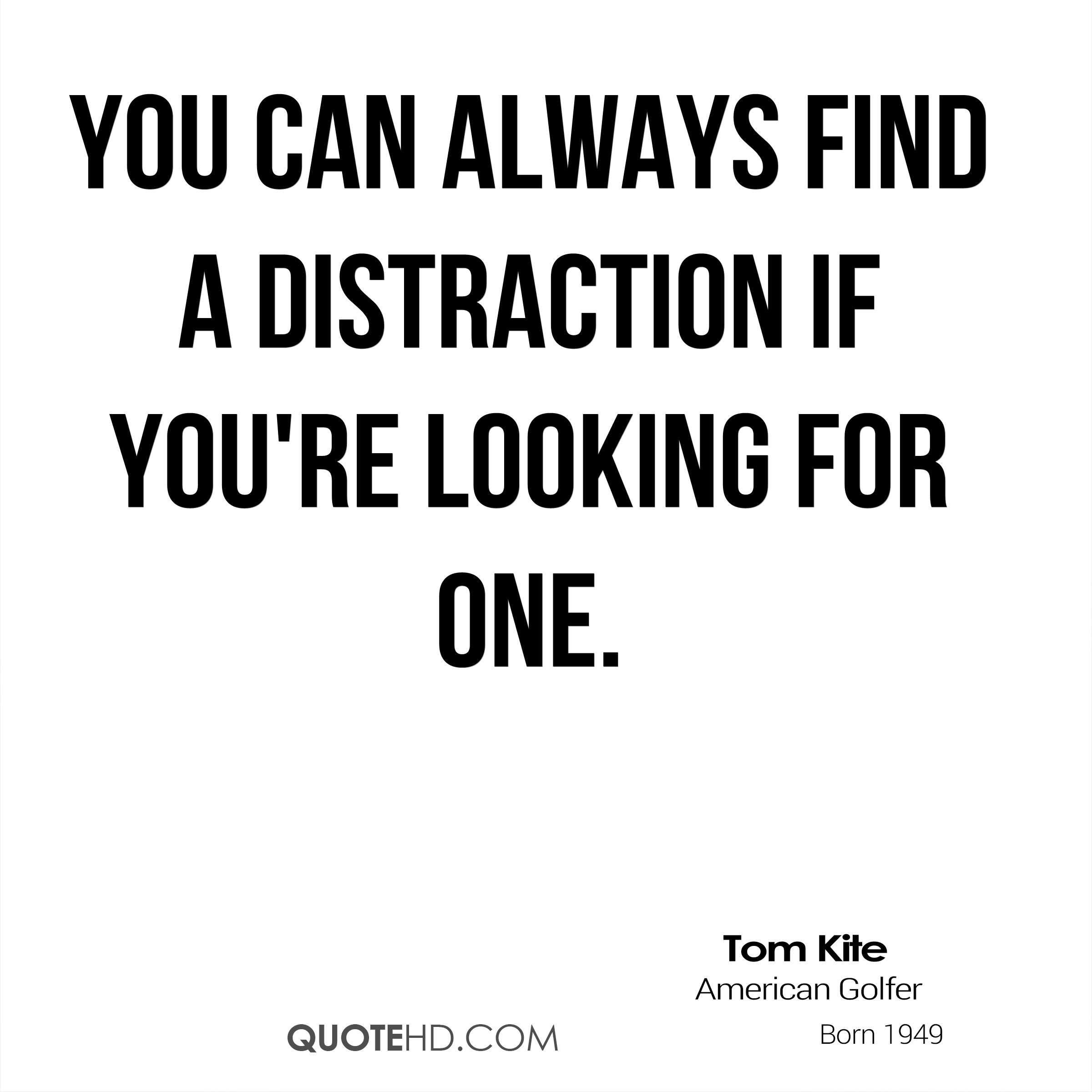 Love Finds You Quote: Tom Kite Quotes