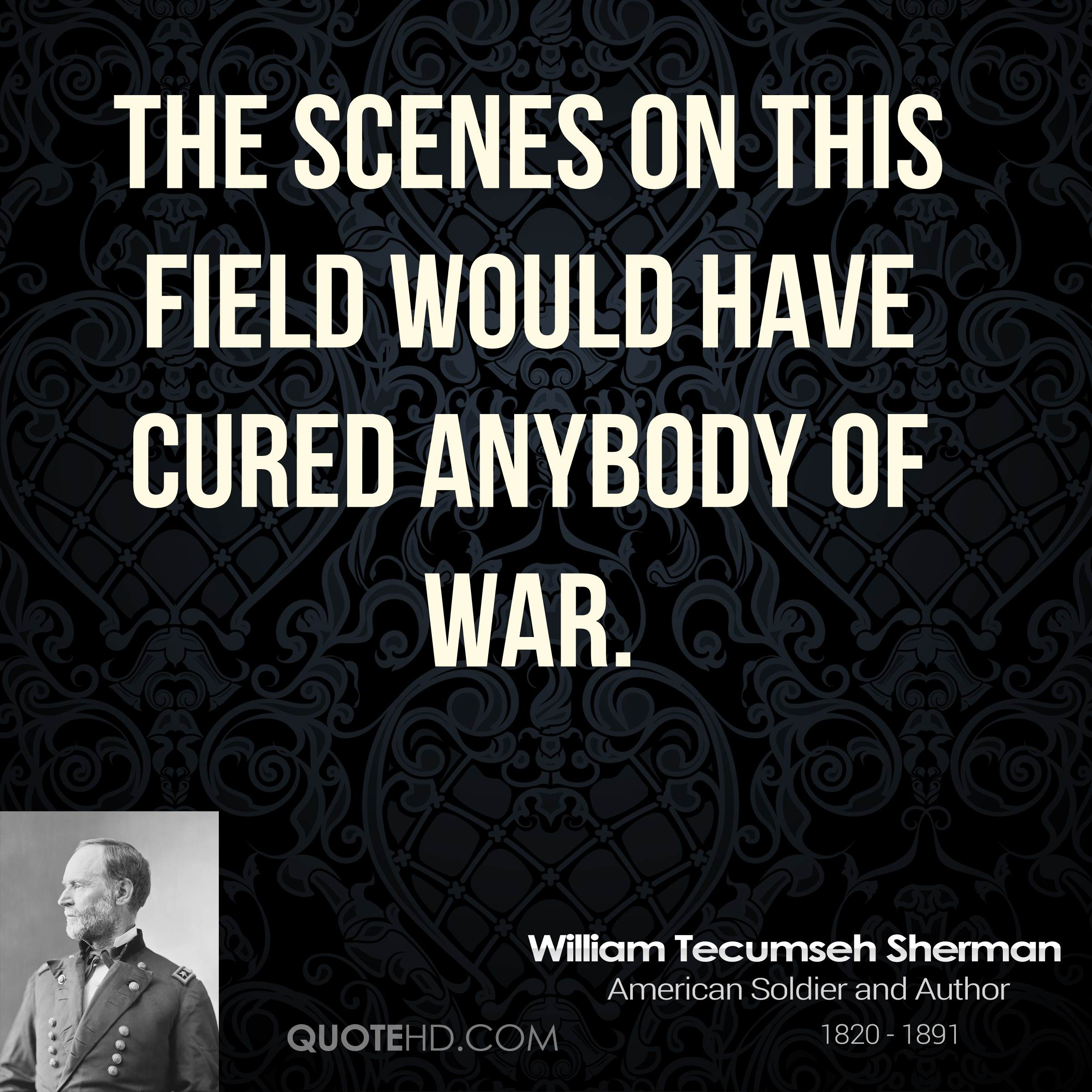 The scenes on this field would have cured anybody of war.