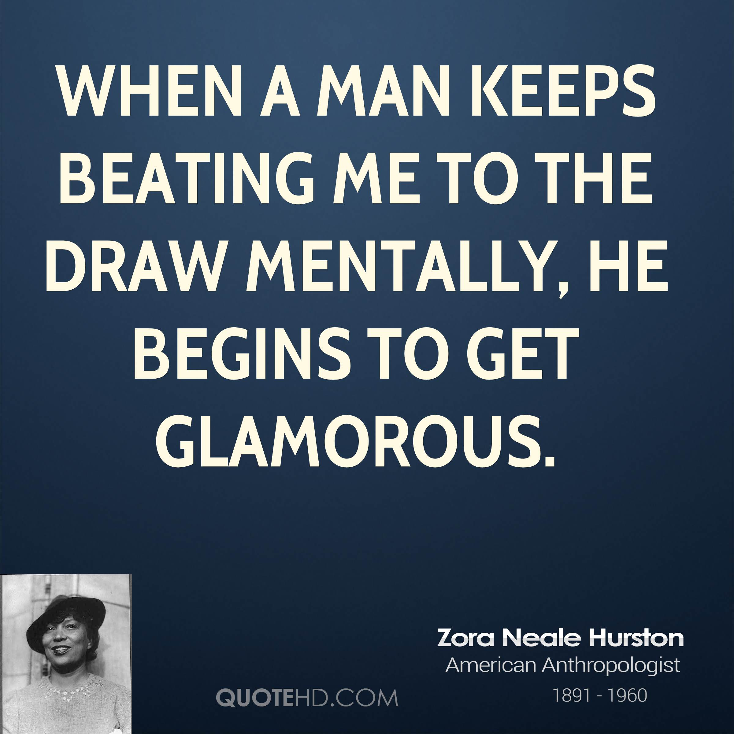 When a man keeps beating me to the draw mentally, he begins to get glamorous.