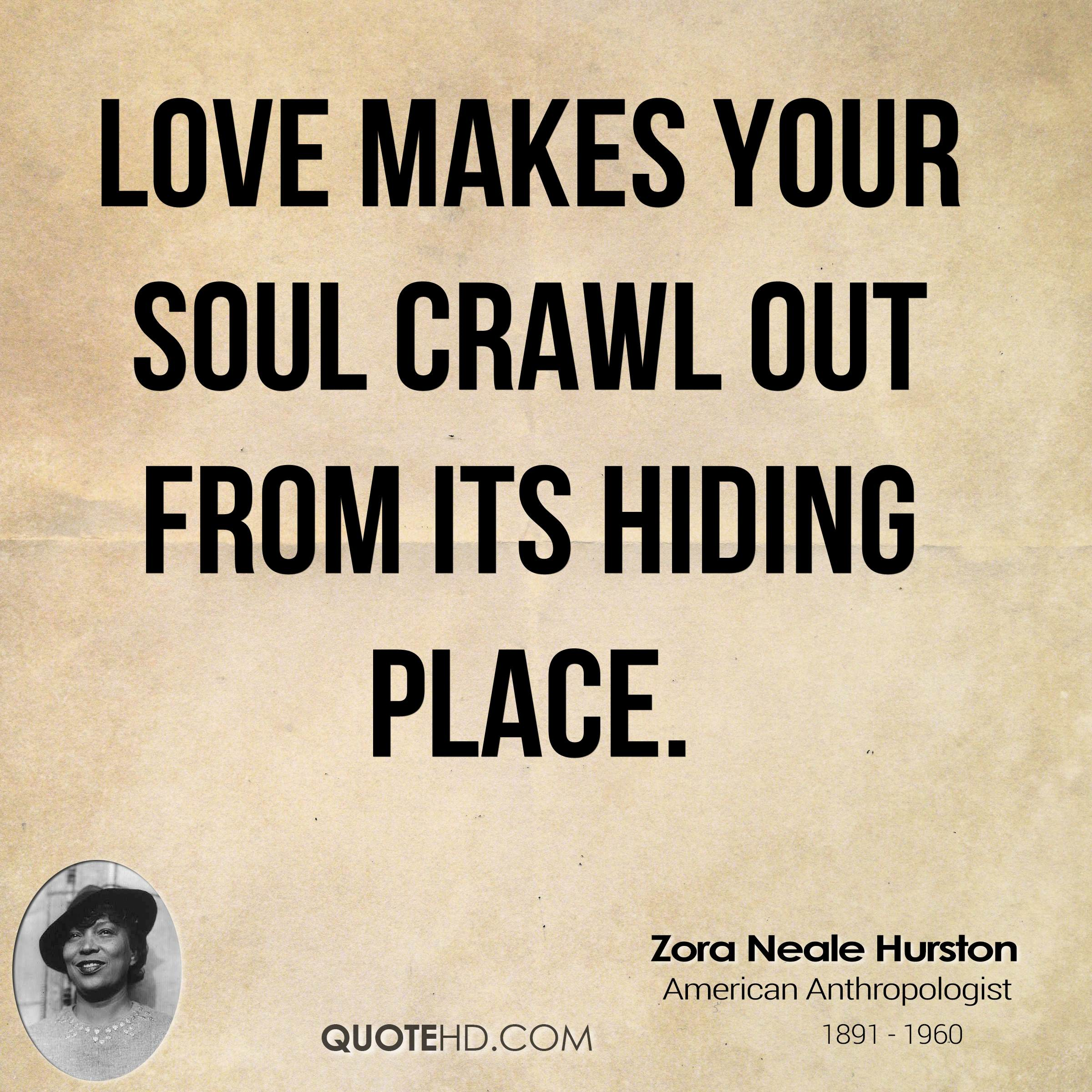 Quotes About Love By Zora Neale Hurston : Zora Neale Hurston Love Quotes QuoteHD