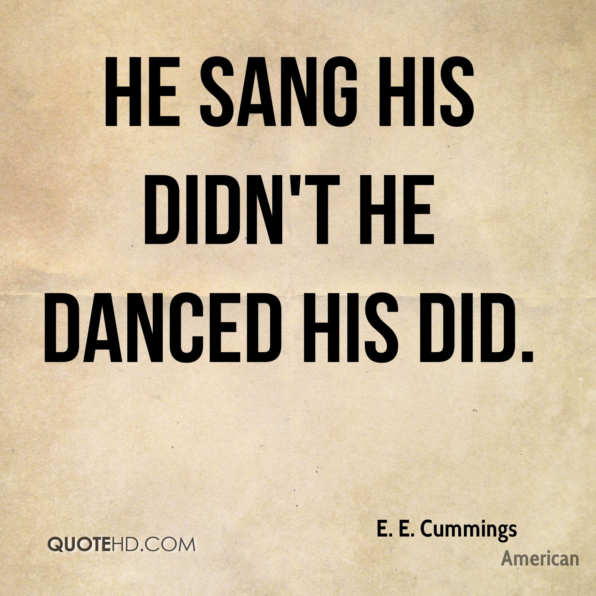 he sang his didn't he danced his did.
