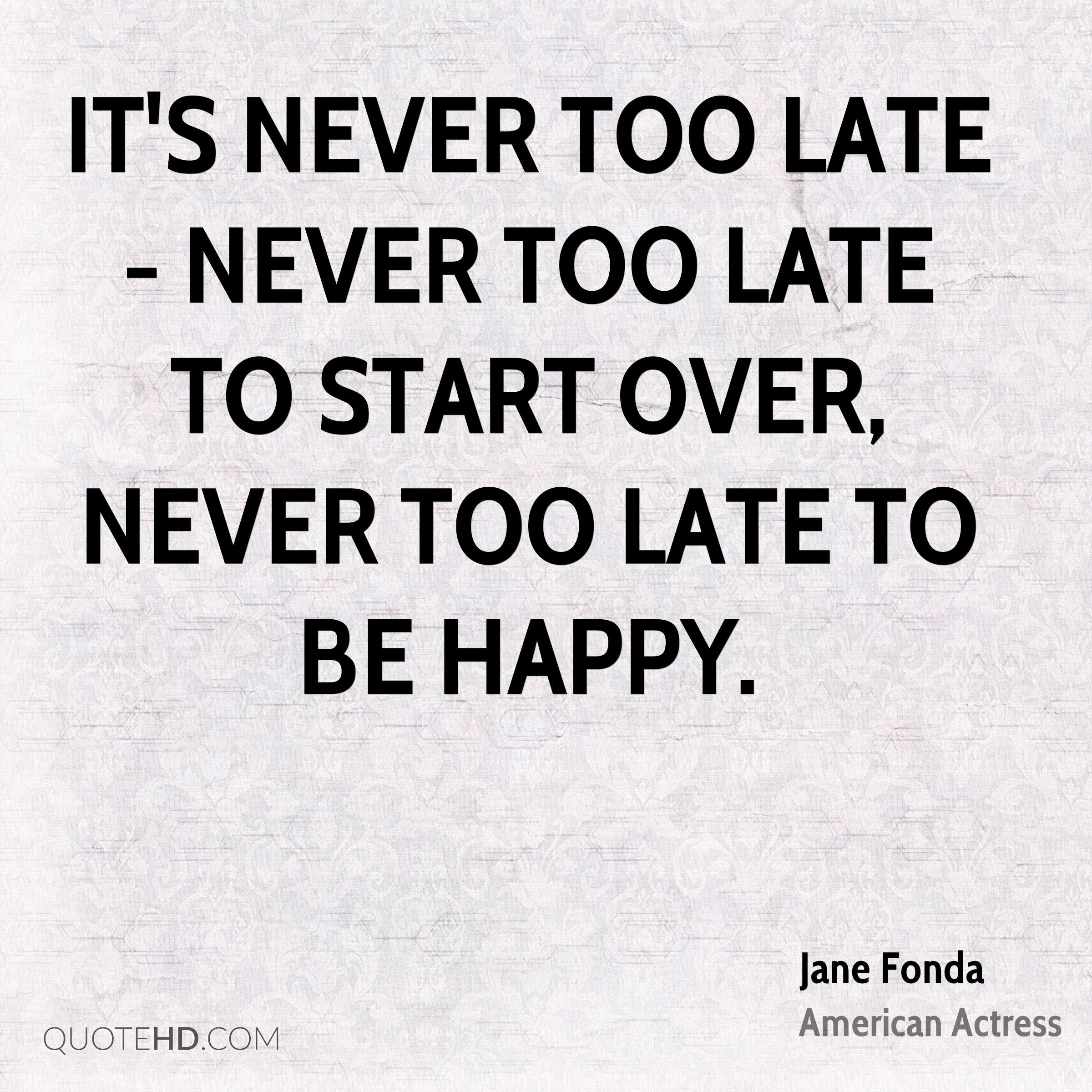 Late Quotes Entrancing Its Never Too Late Quote Background Hd  The Best Collection Of Quotes
