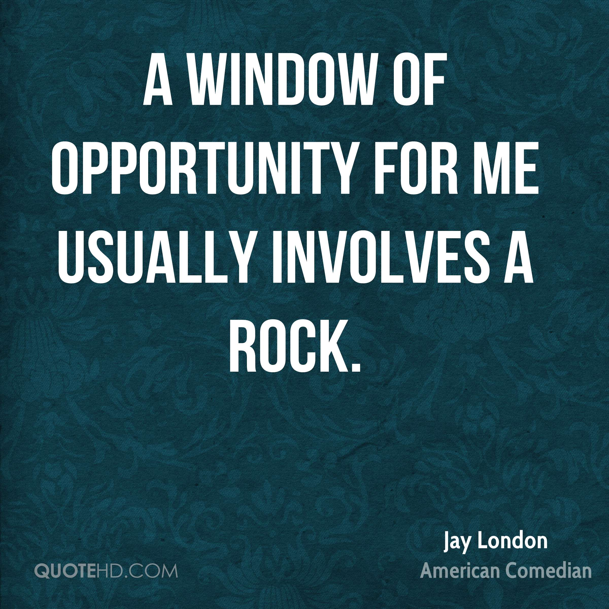 Window Quotes Jay London Quotes  Quotehd