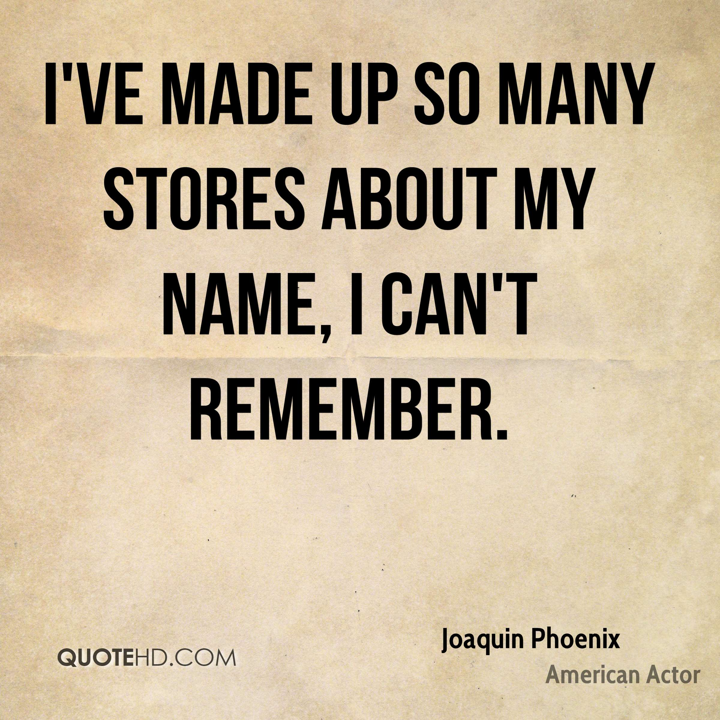 I've made up so many stores about my name, I can't remember.