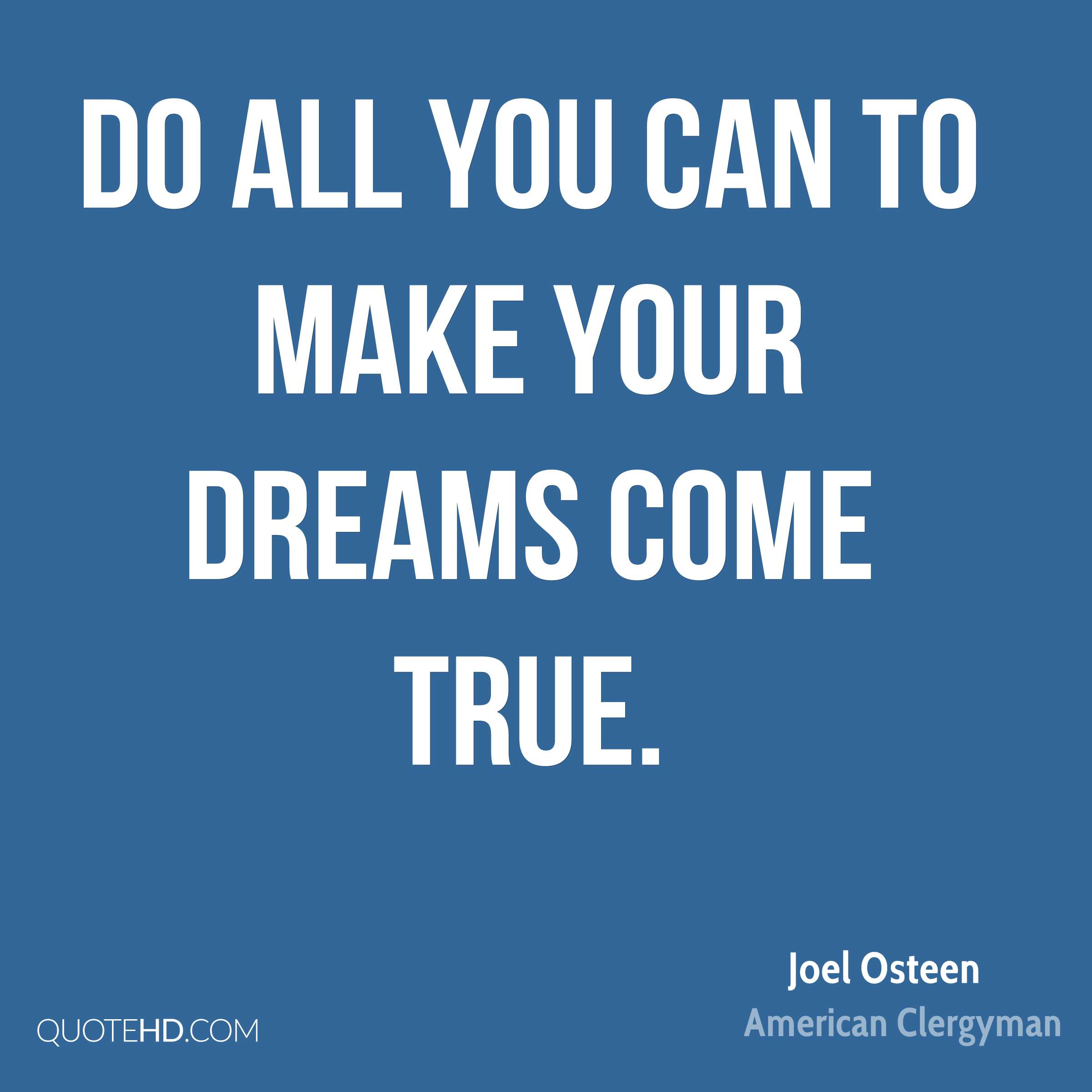Joel osteen dreams quotes quotehd do all you can to make your dreams come true altavistaventures Choice Image