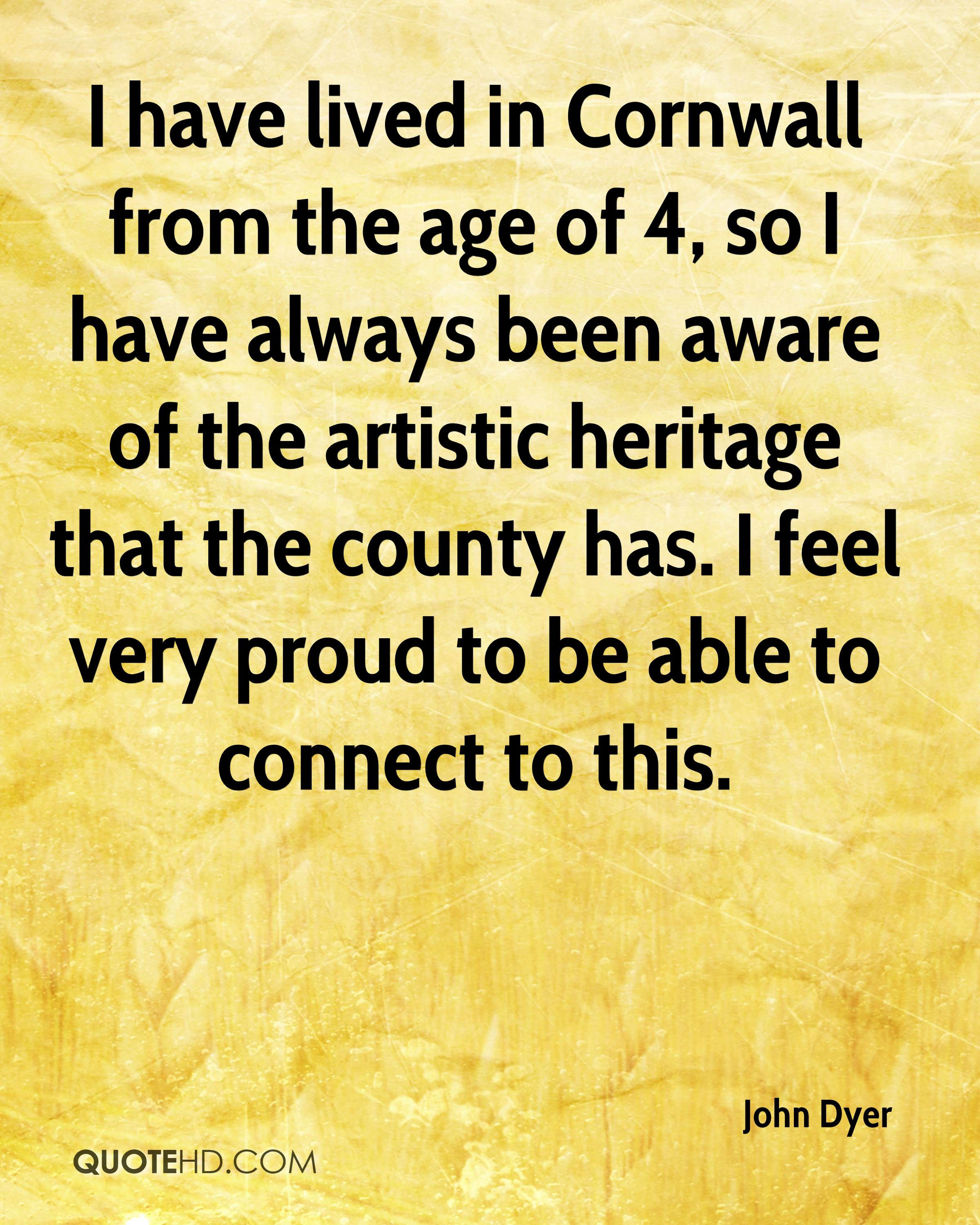 I have lived in Cornwall from the age of 4, so I have always been aware of the artistic heritage that the county has. I feel very proud to be able to connect to this.
