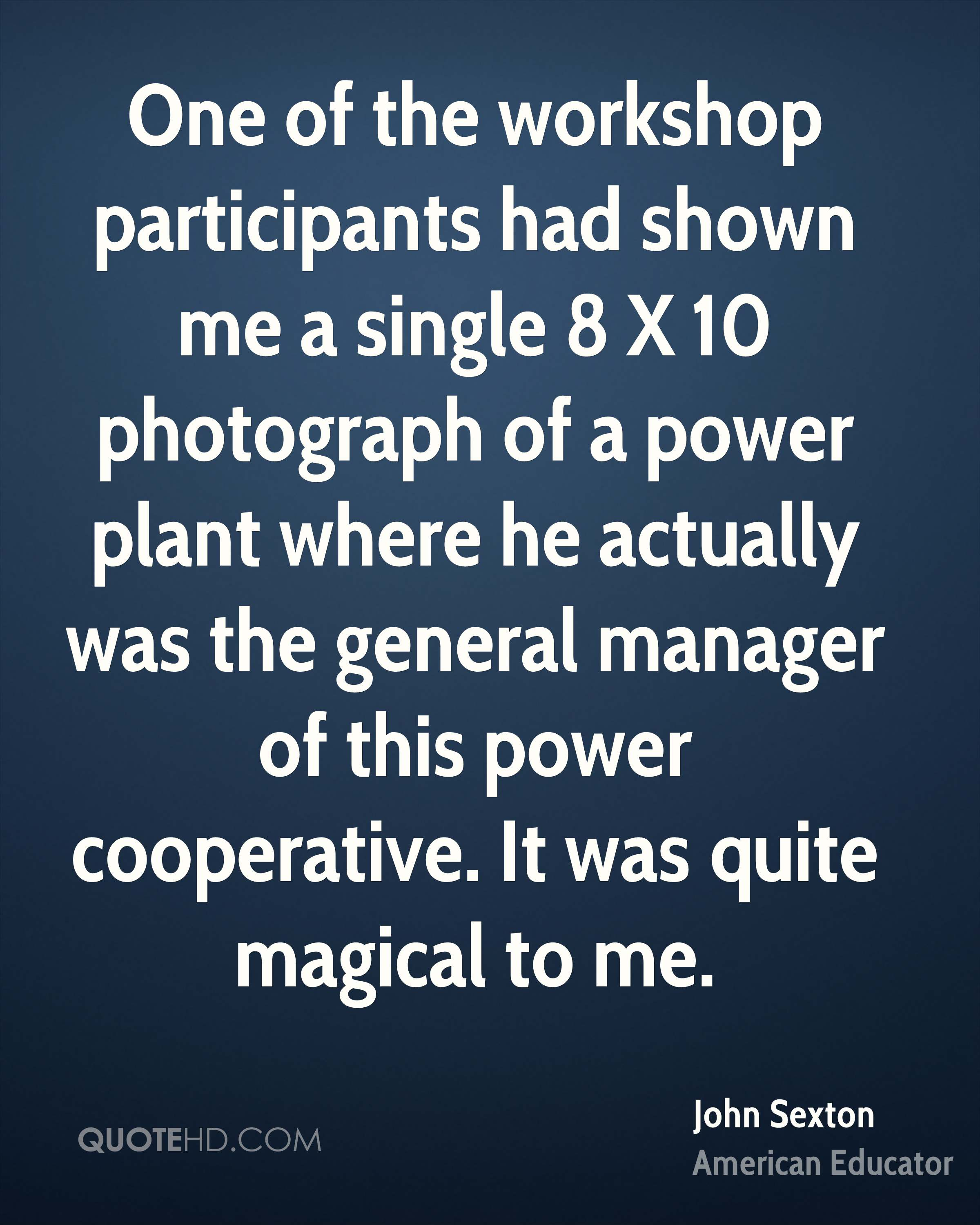 One of the workshop participants had shown me a single 8 X 10 photograph of a power plant where he actually was the general manager of this power cooperative. It was quite magical to me.