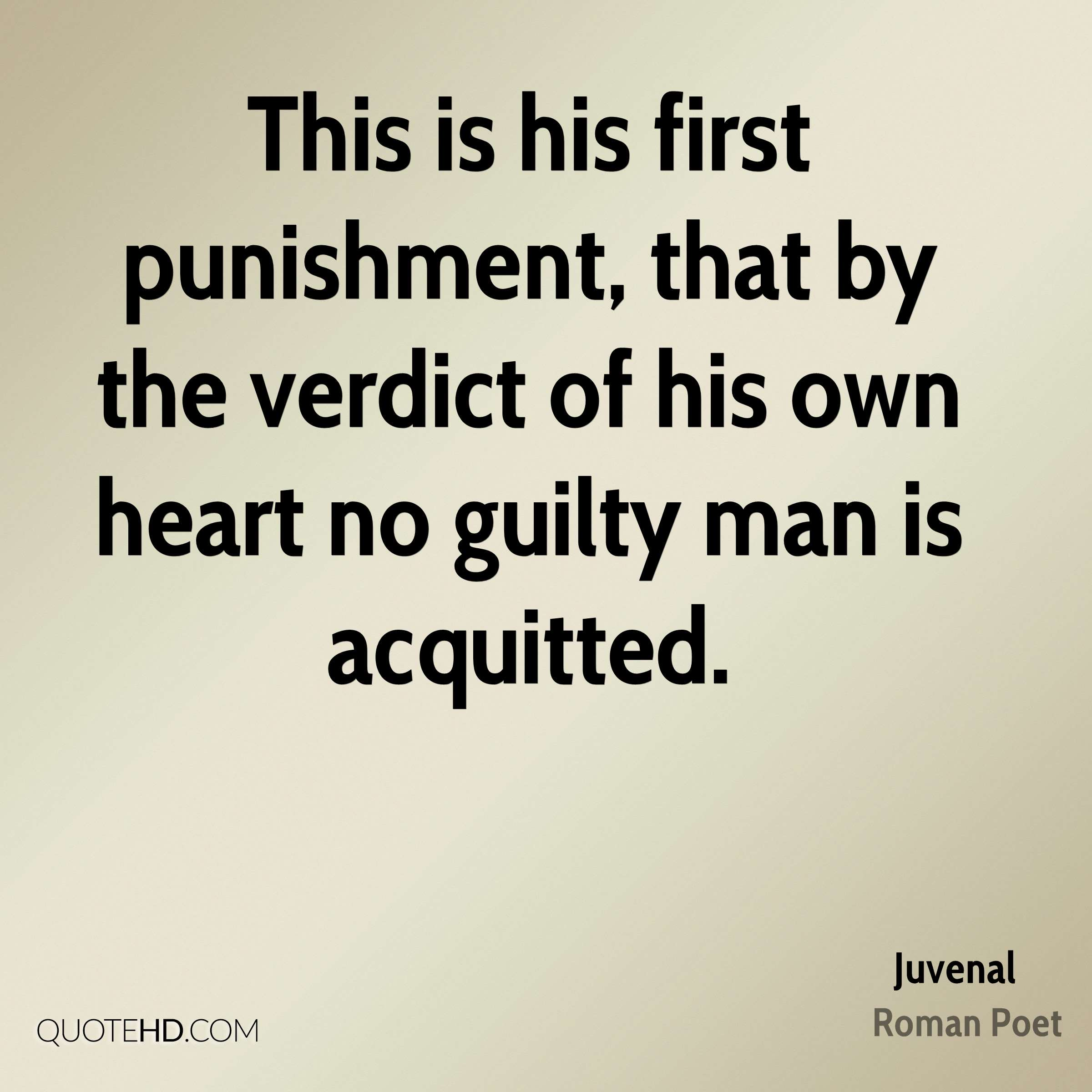This is his first punishment, that by the verdict of his own heart no guilty man is acquitted.